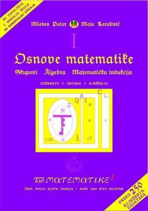 Mladen Pačar, Maja Katalinić - Osnove matematike (skupovi, algebra, matematička indukcija)