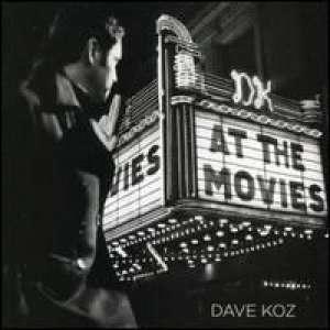At the Movies Dave Koz