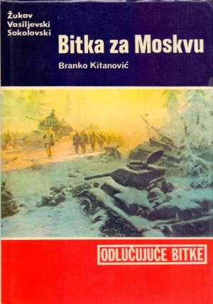 Bitka za Moskvu Branko Kitanović tvrdi uvez