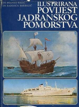 Ilustrirana povijest jadranskog pomorstva Branko Kojić, Radojica Barbalić tvrdi uvez