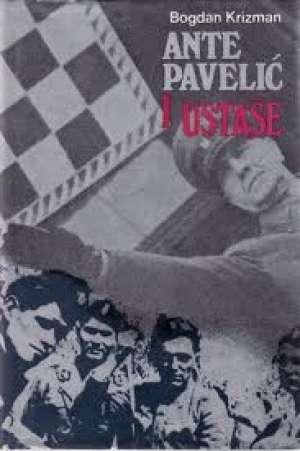 Ante Pavelić I Ustaše - Bogdan krizman