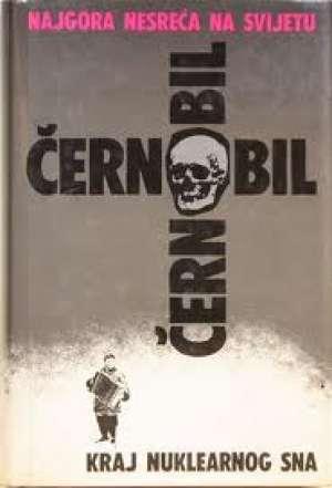 černobil - Najgora Nesreća Na Svijetu - Kraj Nuklearnog Sna - Hawkes, lean, leigh, mckie, pringle, wilson