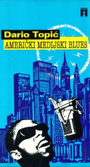 Dario Topić - Američki medijski blues