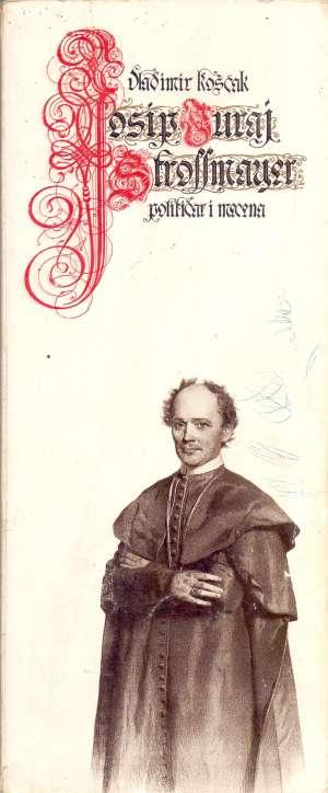 Josip Juraj Strossmayer Vladimir Košćak meki uvez