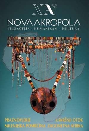 Nova Akropola filozofija - humanizam - kultura broj 20 Andrija Jončić / Glavni Urednik meki uvez