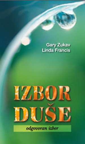 Izbor duše Gary Zukav Linda Francis meki uvez