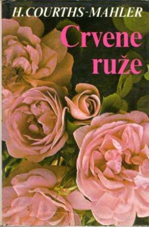Crvene ruže Mahler Courths Hedwig tvrdi uvez