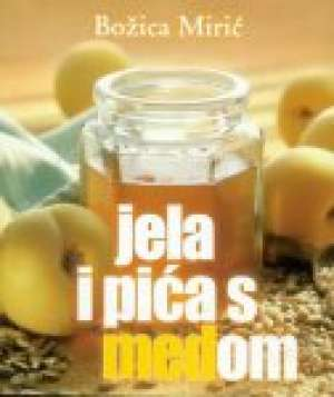Jela i pića s medom Božica Mirić meki uvez