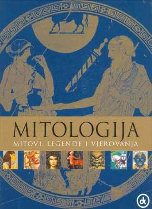 Mitologija - Mitovi, legende i vjerovanja Tatjana Vukelić Prevela tvrdi uvez