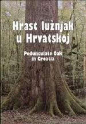 Hrast lužnjak u hrvatskoj Milan Moguš, Anđelko Serdarušić/za Izdavače tvrdi uvez