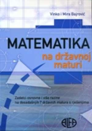 Matematika na državnoj maturi Vinko i Mira Bajrović meki uvez