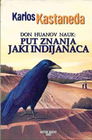 Don Huanov nauk - Put znanja Jaki indijanaca Castaneda Carlos meki uvez