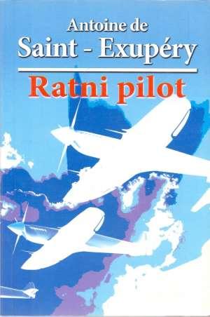 Exupery Antoine De Saint - Ratni pilot