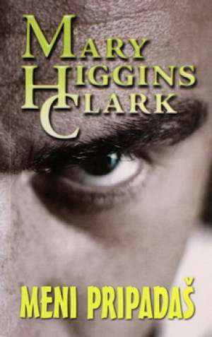 Clark Mary Higgins - Meni pripadaš