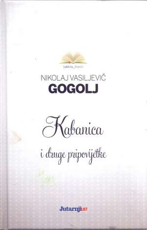 Gogolj Nikolaj Vasiljevič - Kabanica i druge pripovijetke