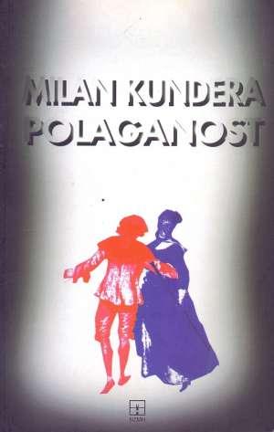 Kundera Milan - Polaganost