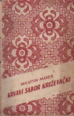 Krvavi  sabor  križevački Mayer Milutin meki uvez