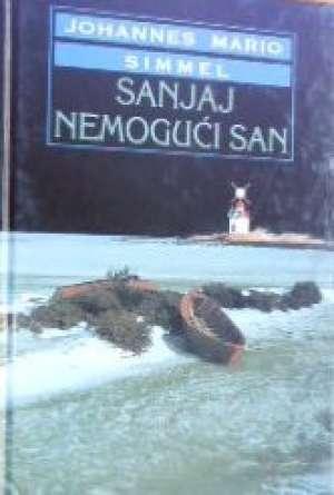 Simmel Johannes Mario - Sanjaj  nemogući  san