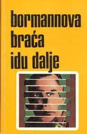 Bormannova  Braća  Idu  Dalje - William stevenson