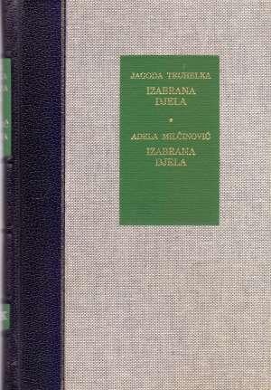 Izabrana djela Truhelka Jagoda / Milčinović Adela tvrdi uvez