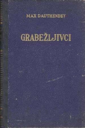 Dauthendey  max Grabežljivci II Knjiga tvrdi uvez