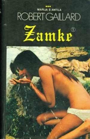Zamke  (prvi Dio) - Gaillard  robert