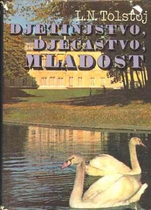 Tolstoj Lav Nikolajevič - Djetinjstvo, dječaštvo, mladost