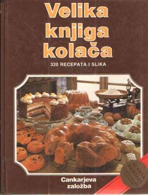 Christian Teubner, Annette Wolter - Velika knjiga kolača - 320 recepata i slika