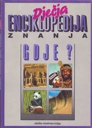 Dječja enciklopedija znanja - Gdje? G.A. tvrdi uvez
