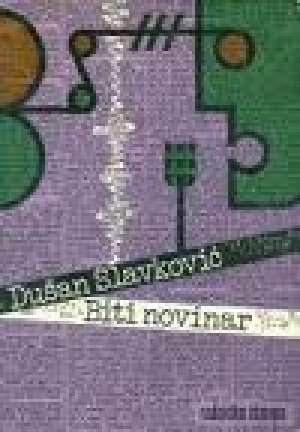 Biti novinar Dušan Slavković meki uvez