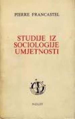 Pierre Francastel - Studije iz socijologije umjetnosti