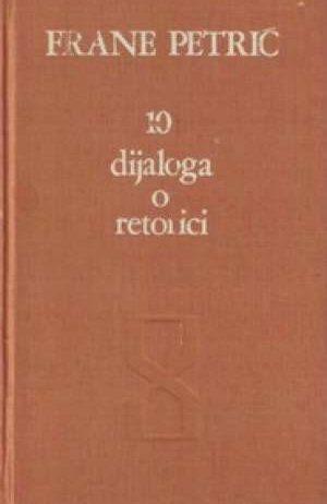 Frane Petrić - 10 dijaloga o retorici