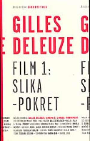 Gilles Deleuze - Film 1 : slika-pokret