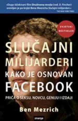 Ben Merich - Slučajni milijarderi kako je osnovan facebook