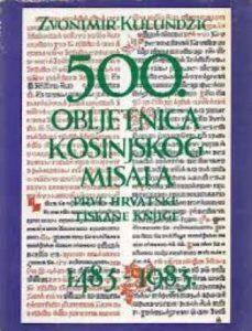 500. obljetnica kosinjskog misala prve hrvatske tiskane knjige 1483-1983 Zvonimir Kulundžić meki uvez