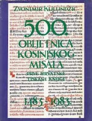 Zvonimir Kulundžić - 500. obljetnica kosinjskog misala prve hrvatske tiskane knjige 1483-1983