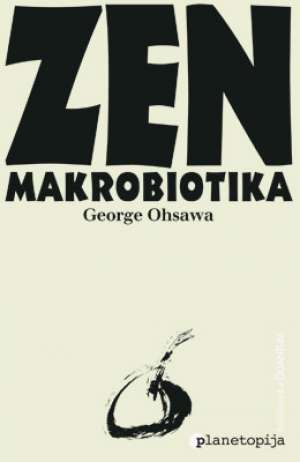 George Ohsawa - Zen makrobiotika