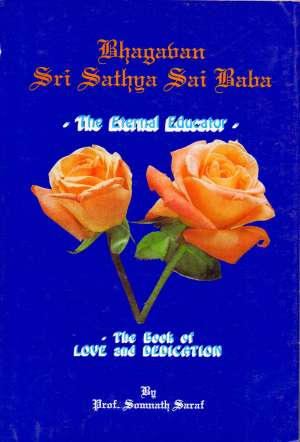Bhagavan Sri Sathya Sai Baba - the eternal educator Somnath Saraf meki uvez