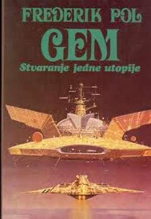 Pohl Frederik - Gem stvaranje jedne utopije