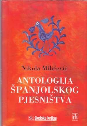Miličević Nikola -Antologija španjolskog Pjesništva tvrdi uvez