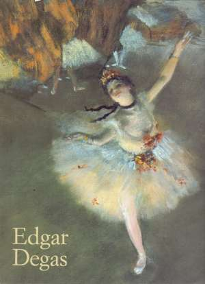 Bernd Growe - Edgar Degas 1834-1917