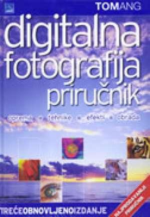 Digitalna fotografija priručnik - Treće obnovljeno izdanje Tom Ang tvrdi uvez