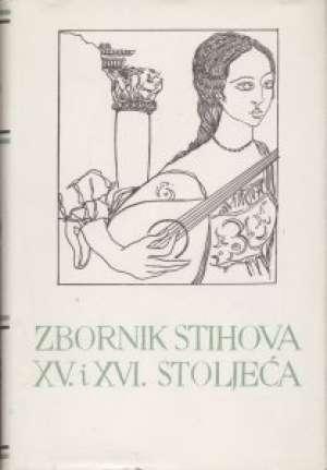 5. Zbornik Stihova XV. I XVI. Stoljeća - 5. Zbornik stihova XV. i XVI. stoljeća