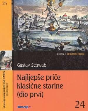 Schwab Gustav - Najljepše priče klasične starine I-II