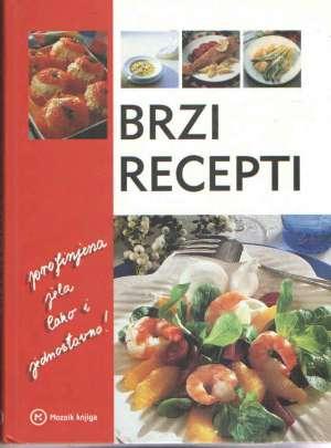 Brzi recepti - Profinjena jela, lako i jednostavno Marijana Grošelj tvrdi uvez