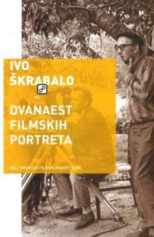 Ivo škrabalo - Dvanaest filmskih portreta