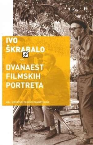 Dvanaest filmskih portreta Ivo škrabalo meki uvez