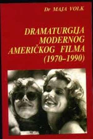 Dramaturgija modernog američkog filma ( 1970-1990) Maja Volk meki uvez