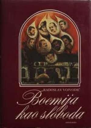 Vojvodić Radoslav - Boemija kao sloboda - antologija