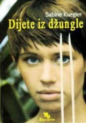 Dijete iz džungle Kuegler Sabine tvrdi uvez